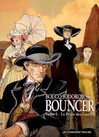 Bouncer. Volume 5, La proie des louves