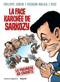 La face karchée de Sarkozy. Volume 1
