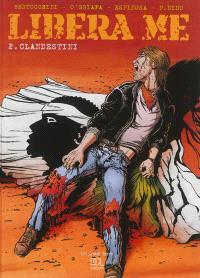 Libera me. Volume 2, Clandestini