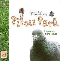 Pilou Park. Volume 2, Un pigeon dans le nez