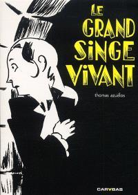Abigaël Martini. Volume 3, Le grand singe vivant