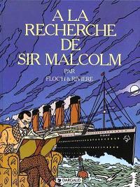 Albany. Volume 1, A la recherche de sir Malcolm