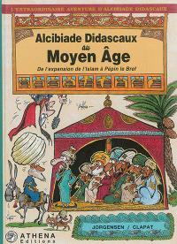 Alcibiade Didascaux au Moyen Age, De l'expansion de l'Islam à Pépin le Bref