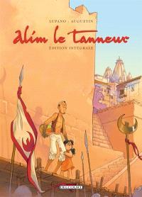 Alim le tanneur : édition intégrale