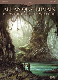 Allan Quatermain : les mines du roi Salomon. Volume 2, En territoire hostile