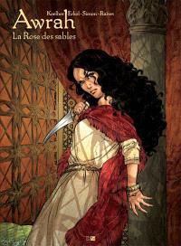 Awrah. Volume 1, La rose des sables