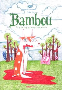 Bambou : le petit cerf qui mange tous ses amis. Volume 1