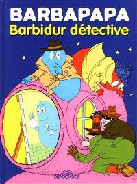 Barbapapa, Barbidur détective