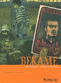 Békame. Volume 1, Première partie