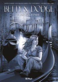 Betty & Dodge. Volume 7, Piège à Venise