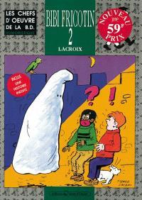 Bibi Fricotin. Volume 2, Bibi Fricotin policier; Bibi Fricotin aux Jeux olympiques; Bibi Fricotin et le fantôme