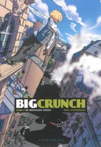 Big crunch. Volume 2, De nouveaux héros