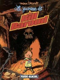 Bill Baroud. Volume 4, La jeunesse de Bill Baroud