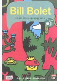 Bill Bolet, le roi des champignons