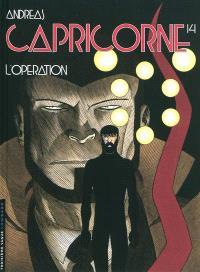 Capricorne. Volume 14, L'opération