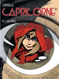 Capricorne. Volume 16, Vu de près