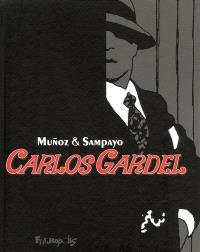 Carlos Gardel : la voix d'une autre Amérique
