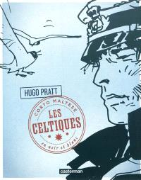 Corto Maltese : en noir et blanc. Volume 5, Les Celtiques