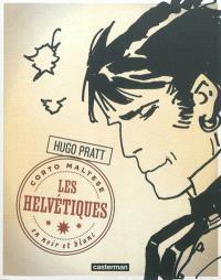 Corto Maltese : en noir et blanc. Volume 11, Les Helvétiques