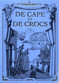 De cape et de crocs : tomes 7 à 9