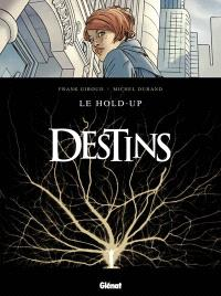 Destins, Le hold-up