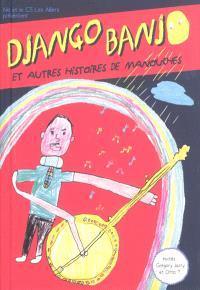 Django banjo : et autres histoires de Manouches