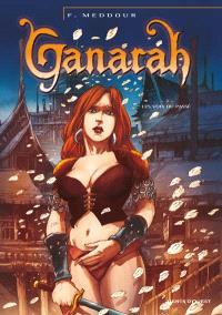 Ganarah. Volume 3, La voix du passé