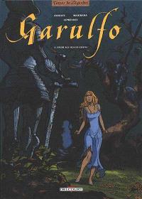 Garulfo. Volume 4, L'ogre aux yeux de cristal