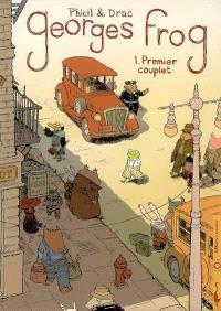 Georges Frog. Volume 1, Premier couplet