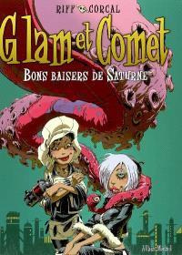 Glam et Comet. Volume 2, Bons baisers de Saturne
