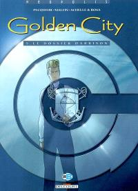 Golden city. Volume 5, Le dossier Harrison