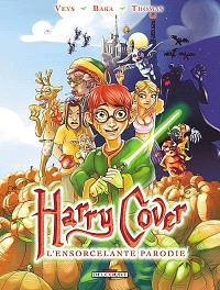 Harry Cover. Volume 1, L'ensorcelante parodie
