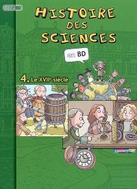 Histoire des sciences en BD. Volume 4, Le XVIIe siècle