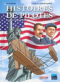 Histoires de pilotes. Volume 7, Orville et Wilbur Wright