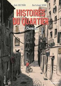 Histoires du quartier. Volume 2, Chemins