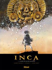 Inca. Volume 1, L'empire des quatre quartiers