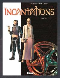 Incantations. Volume 1, Louise