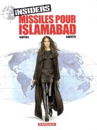 Insiders. Volume 3, Missiles pour Islamabad