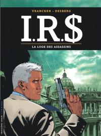 IRS. Volume 10, La loge des assassins