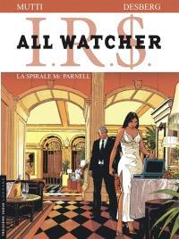IRS : all watcher. Volume 4, La spirale Mc Parnell