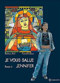 Je vous salue, Jennifer. Volume 1