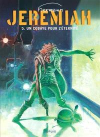 Jeremiah. Volume 5, Un cobaye pour l'éternité