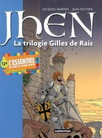 Jhen. Volume 1, La trilogie Gilles de Rais