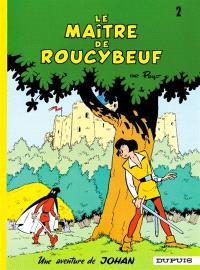 Une aventure de Johan. Volume 2, Le maître de Roucybeuf