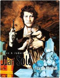 Juan Solo. Volume 1, Fils de flingue
