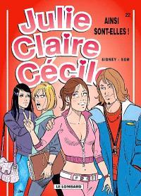 Julie, Claire, Cécile. Volume 22, Ainsi sont-elles !
