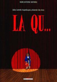 Julius Corentin Acquefacques, prisonnier des rêves. Volume 2, La Qu...