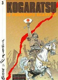 Kogaratsu. Volume 3, Le printemps écartelé