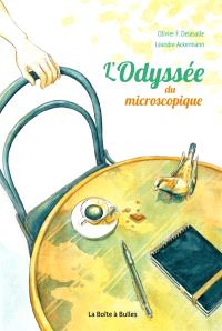 L'odyssée du microscopique