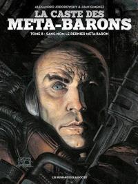 La caste des Méta-Barons. Volume 8, Sans-Nom le dernier Méta-Baron